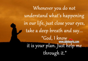 God Help Me Quotes Just help me through it.