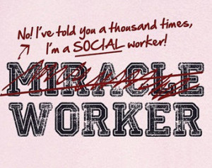 Social Worker, Not Miracle Worker F unny Graphic T-Shirt RC13496 ...