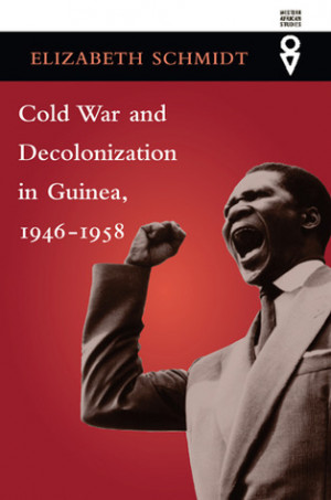 "Start by marking ""Cold War and Decolonization in Guinea, 1946-1958 ..."