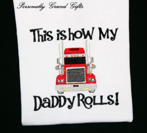 Truck Driver This is How my Daddy Rolls