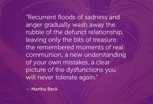 Martha Beck quote: washing away the rubble of a relationship...