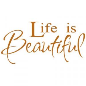 Life is Beautiful – vinyl vector quote