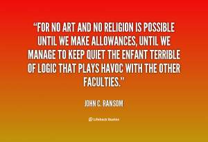 quote-John-C.-Ransom-for-no-art-and-no-religion-is-30262.png
