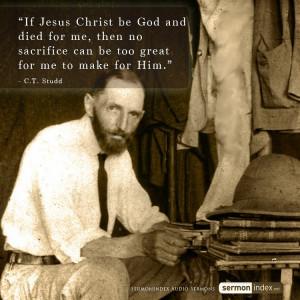 Ct Studd Quotes Sacrifice ~ SermonIndex.net Blog: C.T. Studd Quote