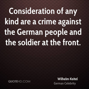 Consideration of any kind are a crime against the German people and ...