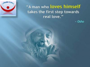 Osho on Loving Yourself: A man who loves himself takes the first step ...