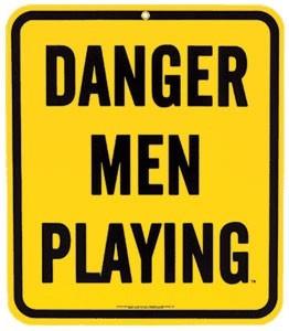 Danger Men Playing Metal Sign