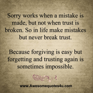 Sorry Quotes Sorry works when a mistake is