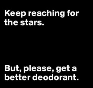 Keep reaching for the stars - funny quotes | Jokideo |