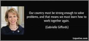 must be strong enough to solve problems, and that means we must ...