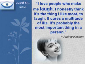 Laughter quotes Audrey Hepburn: I love people who make me laugh. I ...
