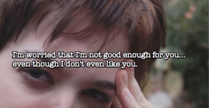 Depressing Quotes About Not Being Good Enough