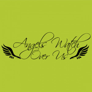 Angels Watch Over Us Decor vinyl wall decal quote sticker Inspiration