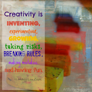 Creativity is inventing, experimenting, growing, taking risk, breaking ...
