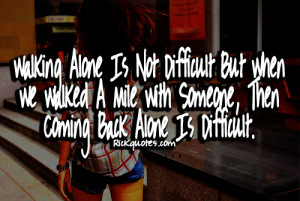Alone Quotes | Coming Back Alone Is difficult Alone Quotes | Coming ...