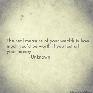 Wealth Is How Much You'd Be Worth If You Lost All Your Money: Quote ...