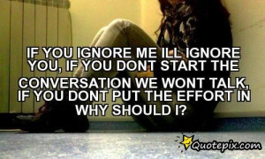 if you ignore me quotes source http quotepix com m if you ignore me i ...