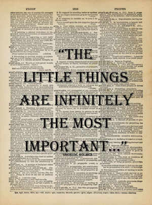 Sherlock Holmes Quote The Little Things Infinitely Most Important ...