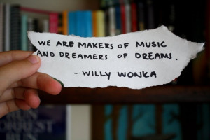 dream, dreams, music, quote, willy wonka - inspiring picture on Favim ...