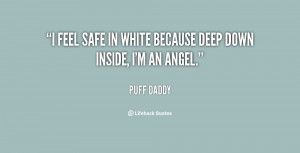 feel safe in white because deep down inside, I'm an angel.""