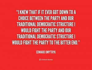 knew that if it ever got down to a choice between the Party and our ...