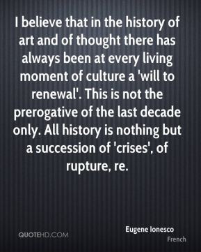 believe that in the history of art and of thought there has always ...