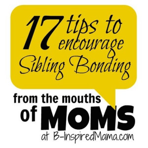 17 Tips to Encourage Sibling Bonding [From the Mouths of Moms]