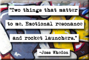 Joss Whedon Rocket Launcher Quote Magnet (no.161)