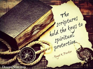 ... scriptures hold the keys to spiritual protection.