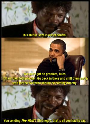 LOL pulp fiction obama hillary clinton Israel Gaza Texts From hillary ...