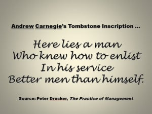 Andrew Carnegie knew the value of his team and effective teamwork.