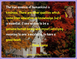 Dalai Lama Inspirational Quotes - The true essence of humankind is ...