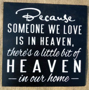 Because Someone We Love is In Heaven There's by SignsfromtheSouth, $20 ...