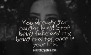 ... and plzz stop being fake and try being real once in your life