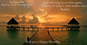 Wish you a Happy Thursday, Quotes,Good Morning Pictures, Buddha Quotes ...