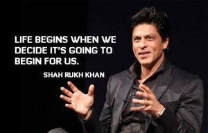 Miss BaNu StoRy: Quote By Shah Rukh Khan