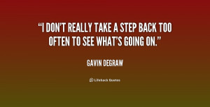 quote-Gavin-DeGraw-i-dont-really-take-a-step-back-154713.png