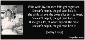 quote-if-she-walks-by-the-men-folks-get-engrossed-she-can-t-help-it ...