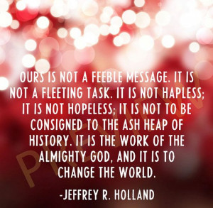 ... Quote, Lds Mission Quote, Missionary Quotes, Holland Quotes