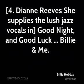 Billie Holiday - [4. Dianne Reeves She supplies the lush jazz vocals ...