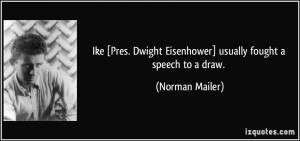 Ike [Pres. Dwight Eisenhower] usually fought a speech to a draw ...