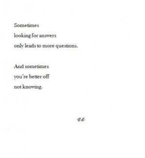 Sometimes you're better off not knowing.