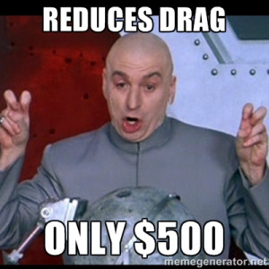 dr. evil quote - Reduces drag Only $500