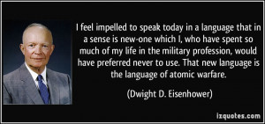 feel impelled to speak today in a language that in a sense is new ...