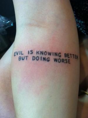 quotes evil tattoo flash quotesgram. Black Bedroom Furniture Sets. Home Design Ideas