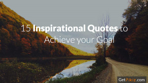 15-Inspirational-quotes-to-achieve-your-goal.jpg