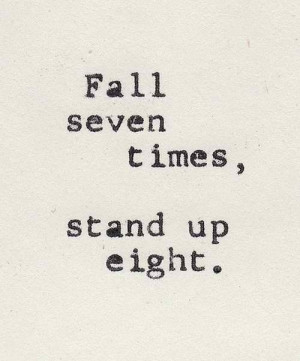 Fall down 7 times, stand up 8