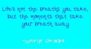 The Breaths You Take Gee...