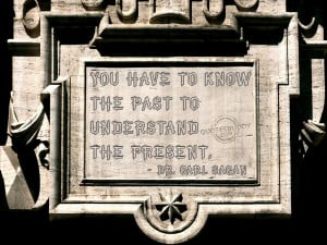 you have to know the past to understand the present
