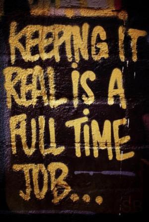 ... the real time job street art inspiration quotes true stories streetart